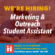 Marketing & Outreach Student Assistant promo