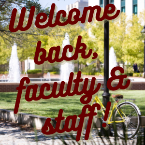 Welcome back, faculty & staff